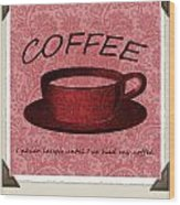 Coffee 2 Scrapbook Wood Print