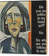 Coffee In My Hand Poster Wood Print