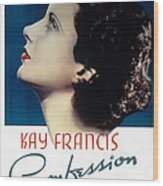 Confession, Kay Francis, 1937 Wood Print