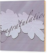 Congratulations Greeting Card - New Guinea Impatiens Wood Print