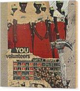 Congratulations You Volunteers Wood Print by Adam Kissel