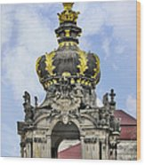 Crown Gate - Kronentor Zwinger Palace Dresden Wood Print by Christine Till