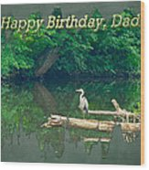 Dad Birthday Greeting Card - Heron On Fallen Tree Wood Print