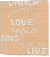 Dance Like Nobody's Watching - Peach Wood Print