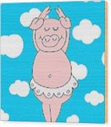 Dancer Pig  Wood Print