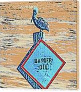 Danger Oil Wood Print