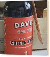 Daves Coffee Syrup Wood Print
