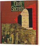 Deep Dark Secrets Wood Print by Adam Kissel