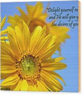 delight yourself in the Lord... Wood Print