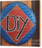 Do It Yourself Sign On Basket Wood Print by Yali Shi