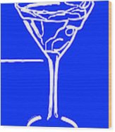 Do Not Panic - Drink Martini - Blue Wood Print by Wingsdomain Art and Photography