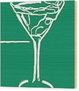 Do Not Panic - Drink Martini - Green Wood Print