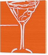 Do Not Panic - Drink Martini - Orange Wood Print