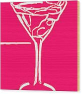 Do Not Panic - Drink Martini - Pink Wood Print