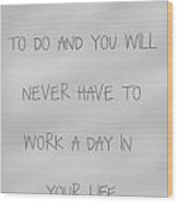 Do What You Love - Silver Grey Wood Print