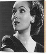 Dolores Del Rio, Ca. 1935 Wood Print