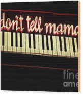 Dont Tell Mama Wood Print