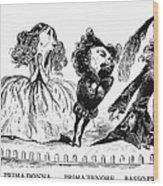 Dor�: Opera Performers Wood Print