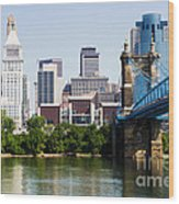 Downtown Cincinnati Skyline And Roebling Bridge Wood Print