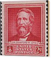 Dr Crawford W Long Postage Stamp Wood Print