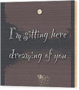 Dreaming Of You Greeting Card - Moon On Water Wood Print