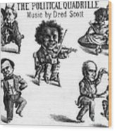 Dred Scott & The 1860 Presidential Race Wood Print