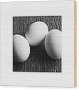 dreierlEi Wood Print