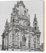 Dresden's Church Of Our Lady - Reminder Of Peace Wood Print
