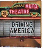 Driving America Douglas Auto Theatre Wood Print
