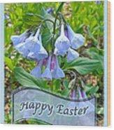 Easter Card - Virginia Bluebells Wood Print
