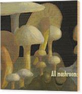 Edible Mushrooms Wood Print