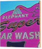 Elephant Super Car Wash Boost Wood Print