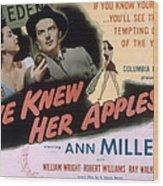 Eve Knew Her Apples, Ann Miller Wood Print by Everett