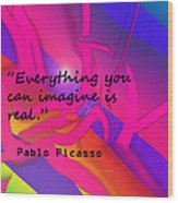 Everything You Imagine Wood Print