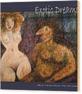 Exotic Dreams  Wood Print
