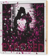 Exposed In Pink Wood Print