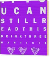 Eye Exam Chart - If You Can Read This Drink Three Martinis - Purple Wood Print