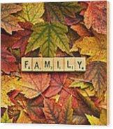 Family-autumn Inpsireme Wood Print