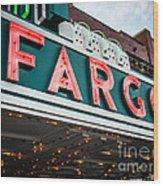 Fargo Theatre Sign In North Dakota Wood Print