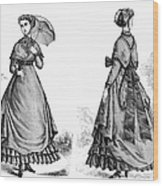 Fashion: Women, 1868 Wood Print