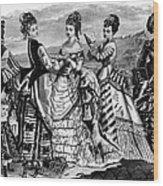 Fashion: Womens, 1874 Wood Print