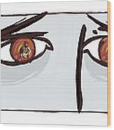 Fearful Eyes, Artwork Wood Print