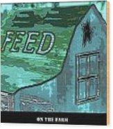 Feed Store Wood Print