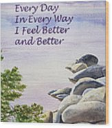 Feel Better Affirmation Wood Print