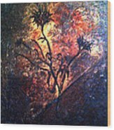 Fire Weeds Wood Print