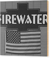 Firewater In Black And White Wood Print