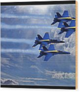 Fly The Skys Blue Angels Wood Print