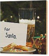 For Santa. Wood Print