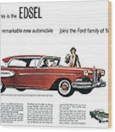 Ford Cars: Edsel, 1957 Wood Print