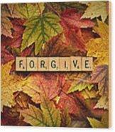 Forgive-autumn Wood Print